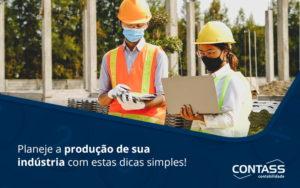 Planeje A Producao De Sua Industria Com Estas Dicas Simples Blog - Escritório de Contabilidade em Diadema - SP